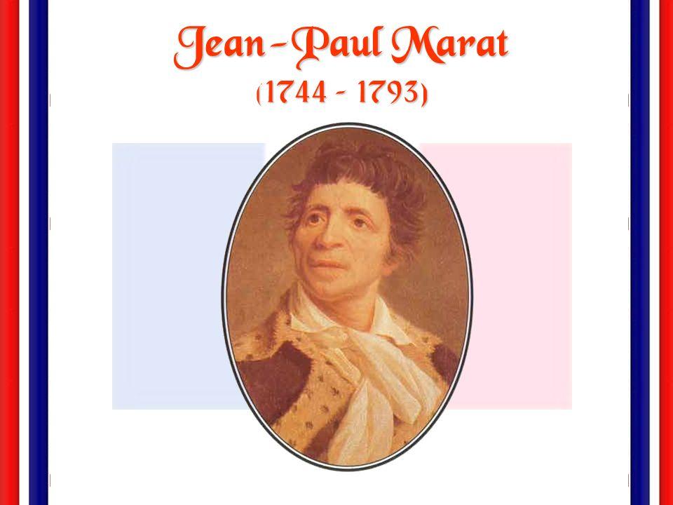 Jean-Paul Marat (1744 – 1793)