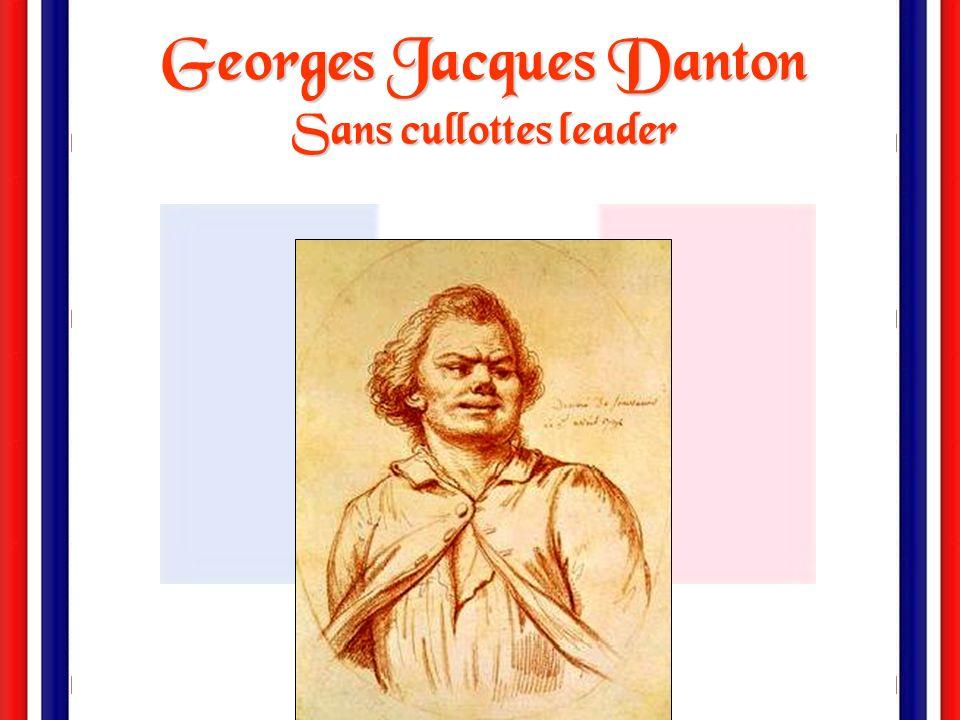 Georges Jacques Danton Sans cullottes leader