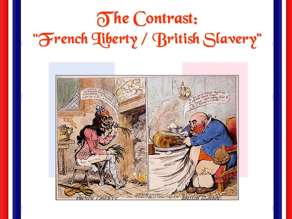 The Contrast: French Liberty / British Slavery