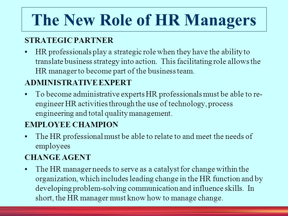 changing in role of hrm professionals Without a doubt, software is changing how hr functions but rather than spell the  end of the human resources function, the nine experts i interviewed predict.