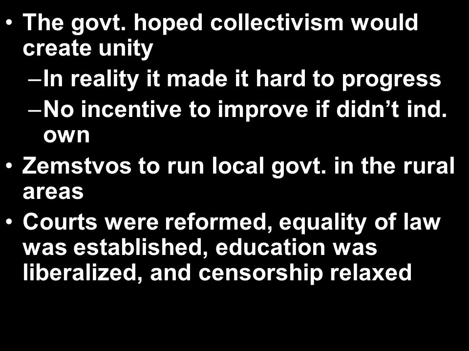 The govt. hoped collectivism would create unity