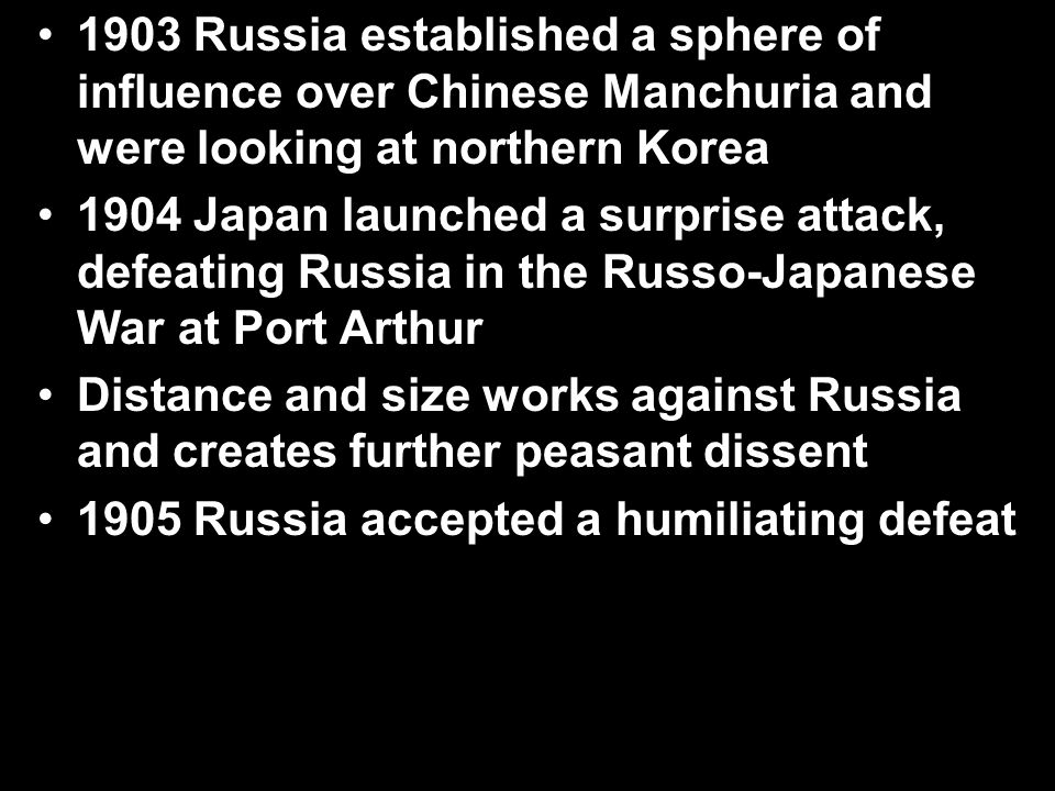 1903 Russia established a sphere of influence over Chinese Manchuria and were looking at northern Korea