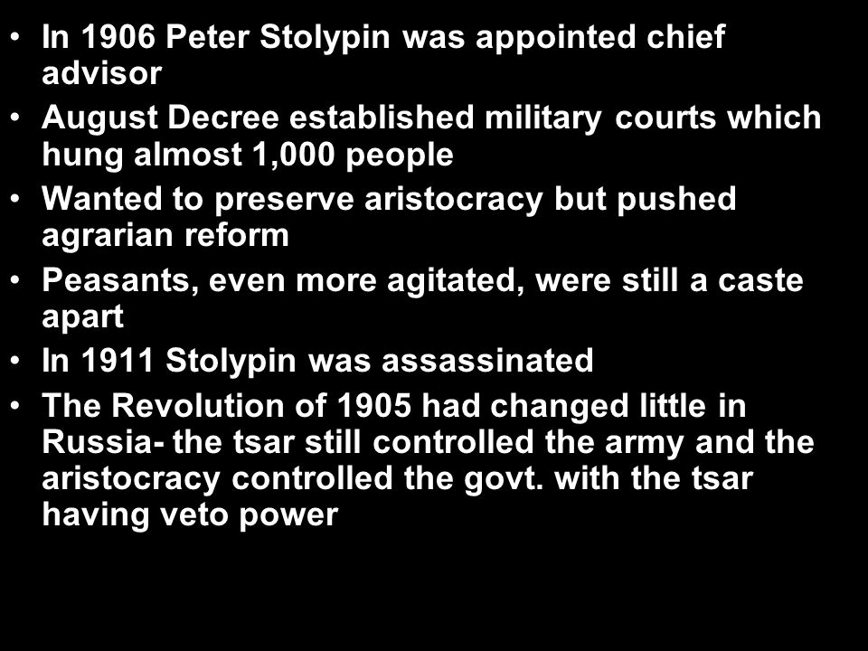 In 1906 Peter Stolypin was appointed chief advisor