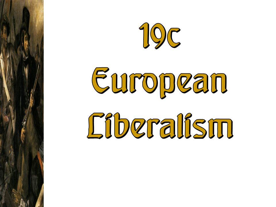 19c European Liberalism