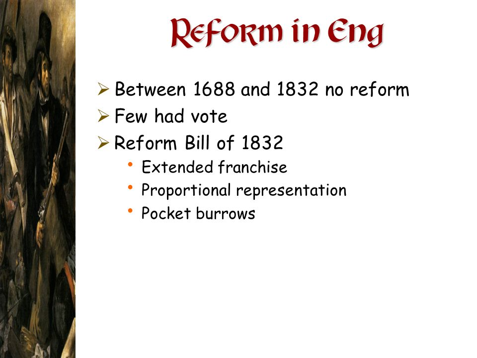 Reform in Eng Between 1688 and 1832 no reform Few had vote
