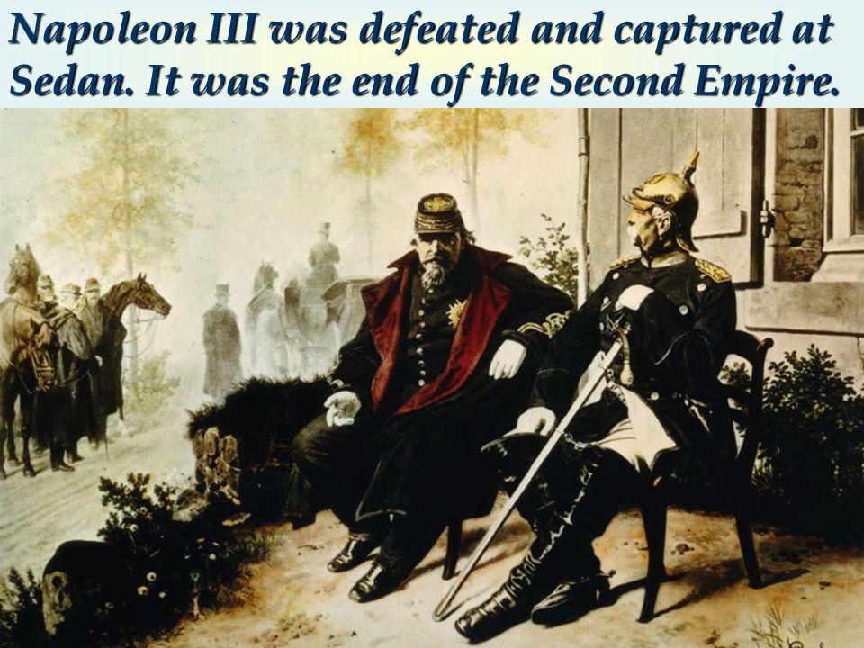 Napoleon III was defeated and captured at Sedan