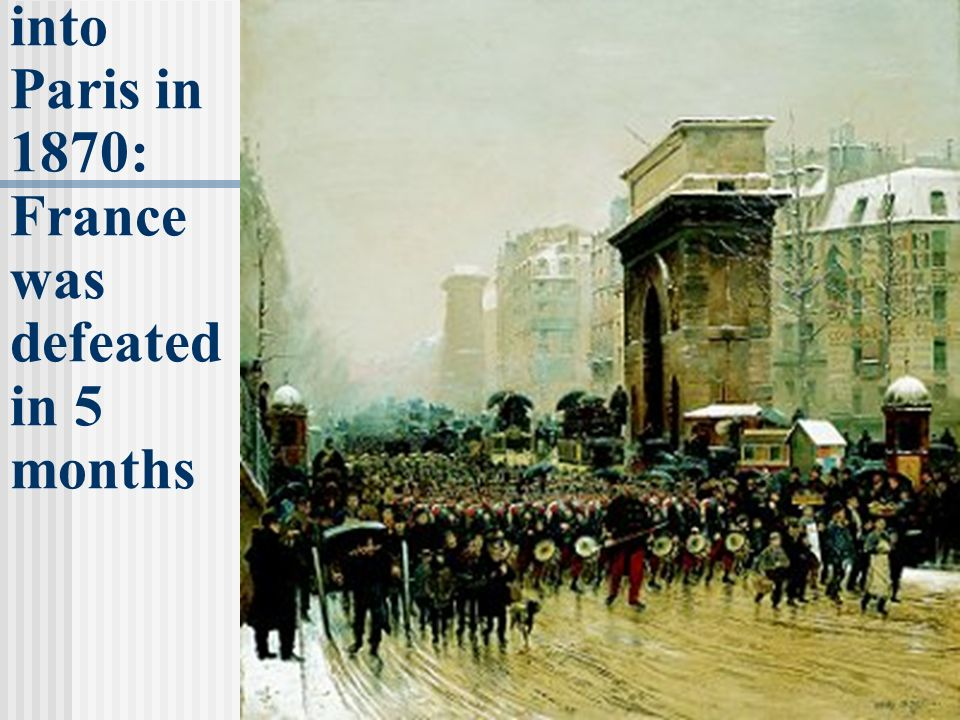 German troops march into Paris in 1870: France was defeated in 5 months