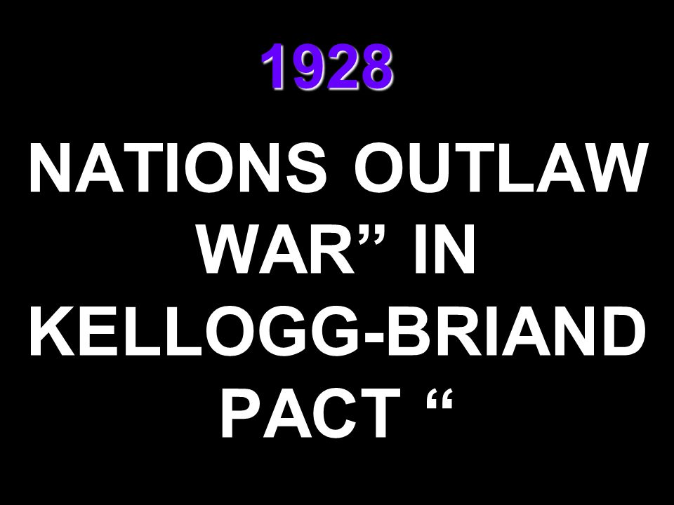 NATIONS OUTLAW WAR IN KELLOGG-BRIAND PACT