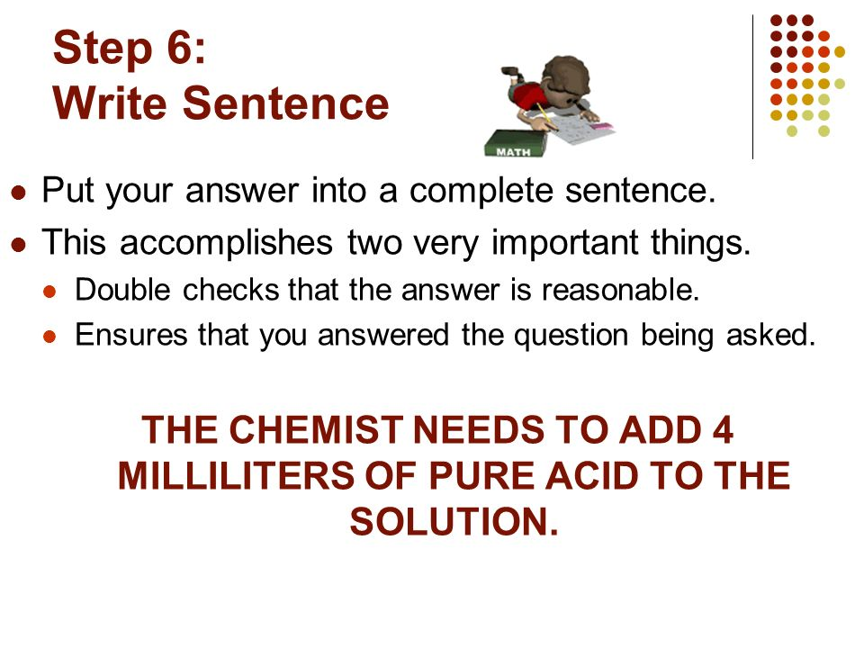 THE CHEMIST NEEDS TO ADD 4 MILLILITERS OF PURE ACID TO THE SOLUTION.