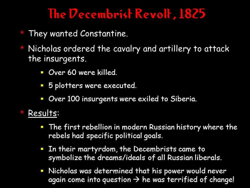 The Decembrist Revolt, 1825 They wanted Constantine.