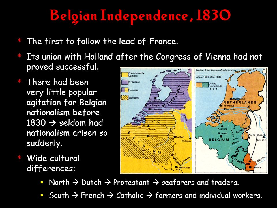 Belgian Independence, 1830 The first to follow the lead of France.