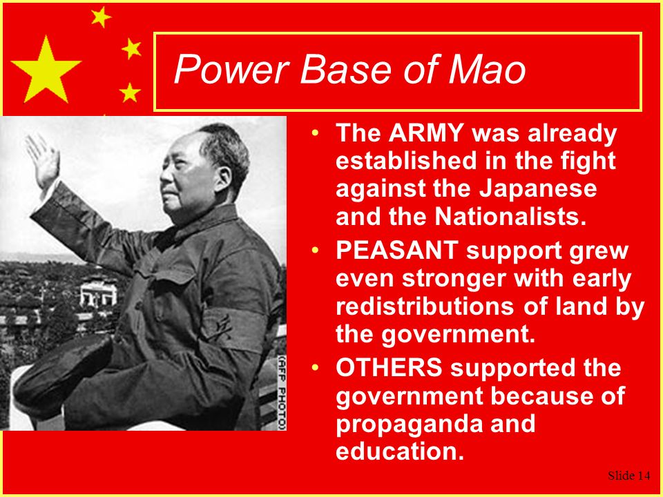 Power Base of Mao The ARMY was already established in the fight against the Japanese and the Nationalists.