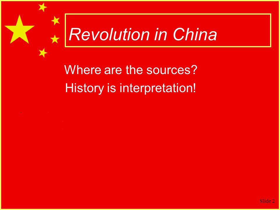 Where are the sources History is interpretation!