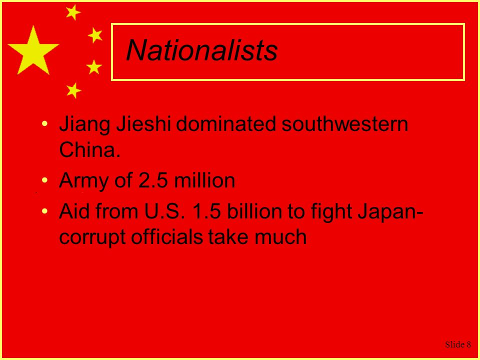 Nationalists Jiang Jieshi dominated southwestern China.