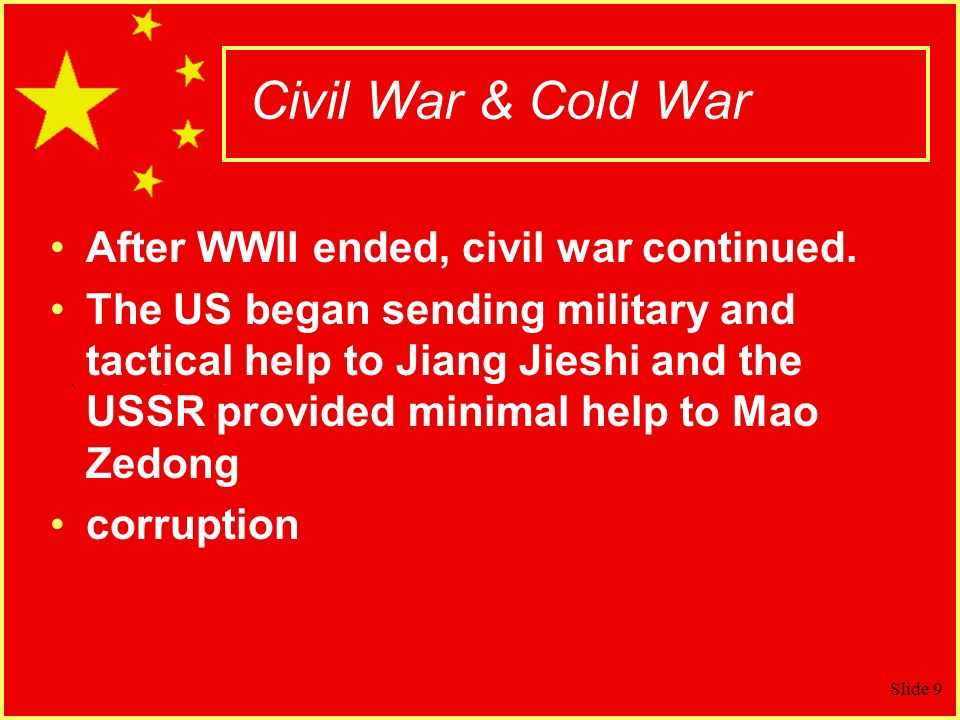 Civil War & Cold War After WWII ended, civil war continued.