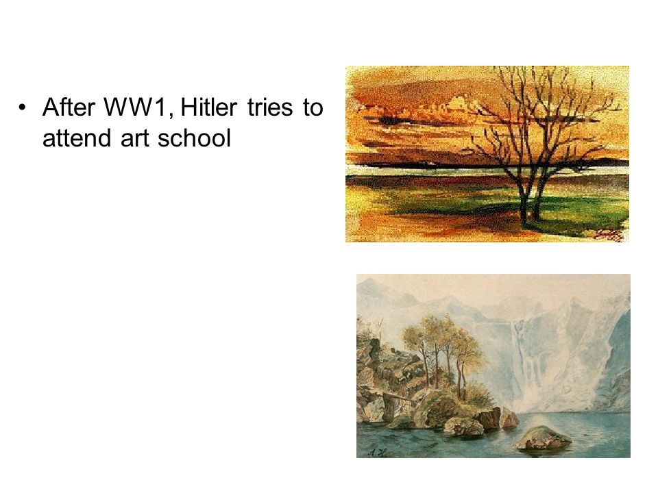 After WW1, Hitler tries to attend art school