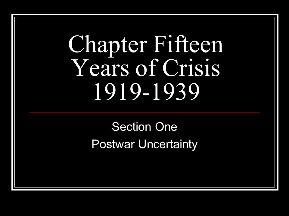 Chapter Fifteen Years of Crisis 1919-1939