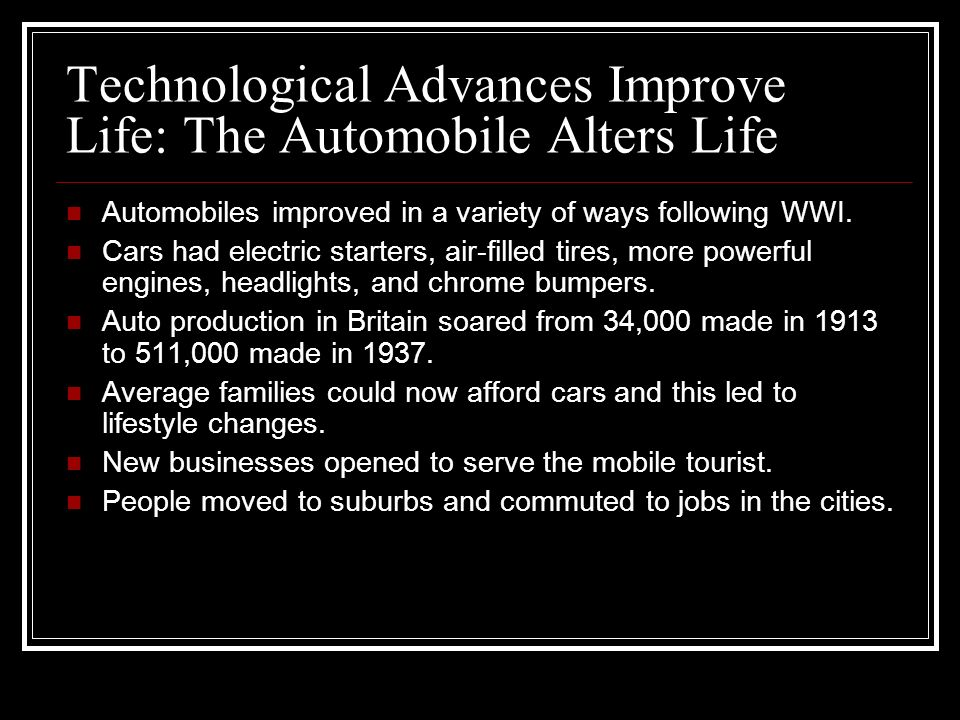Technological Advances Improve Life: The Automobile Alters Life