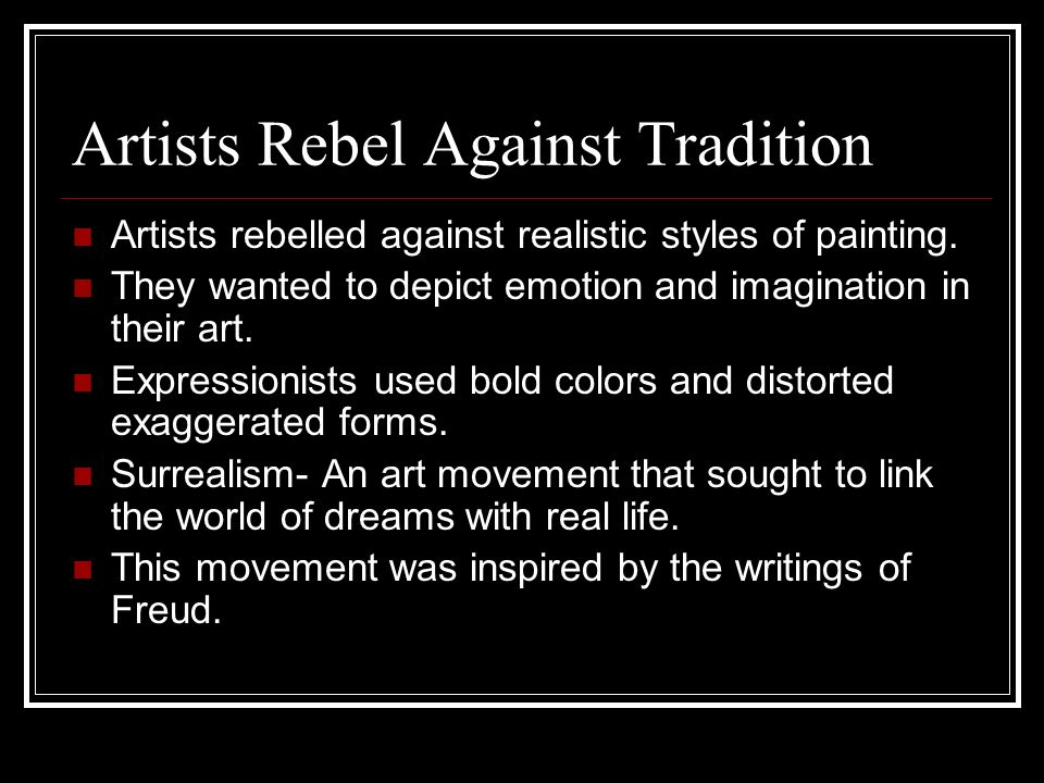 Artists Rebel Against Tradition