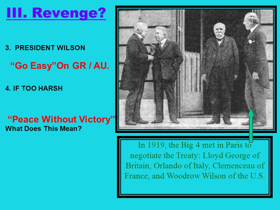 3. PRESIDENT WILSON 4. IF TOO HARSH What Does This Mean