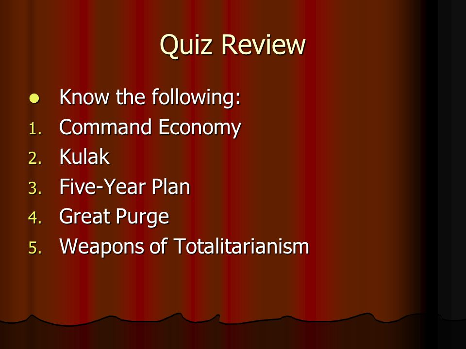 Quiz Review Know the following: Command Economy Kulak Five-Year Plan