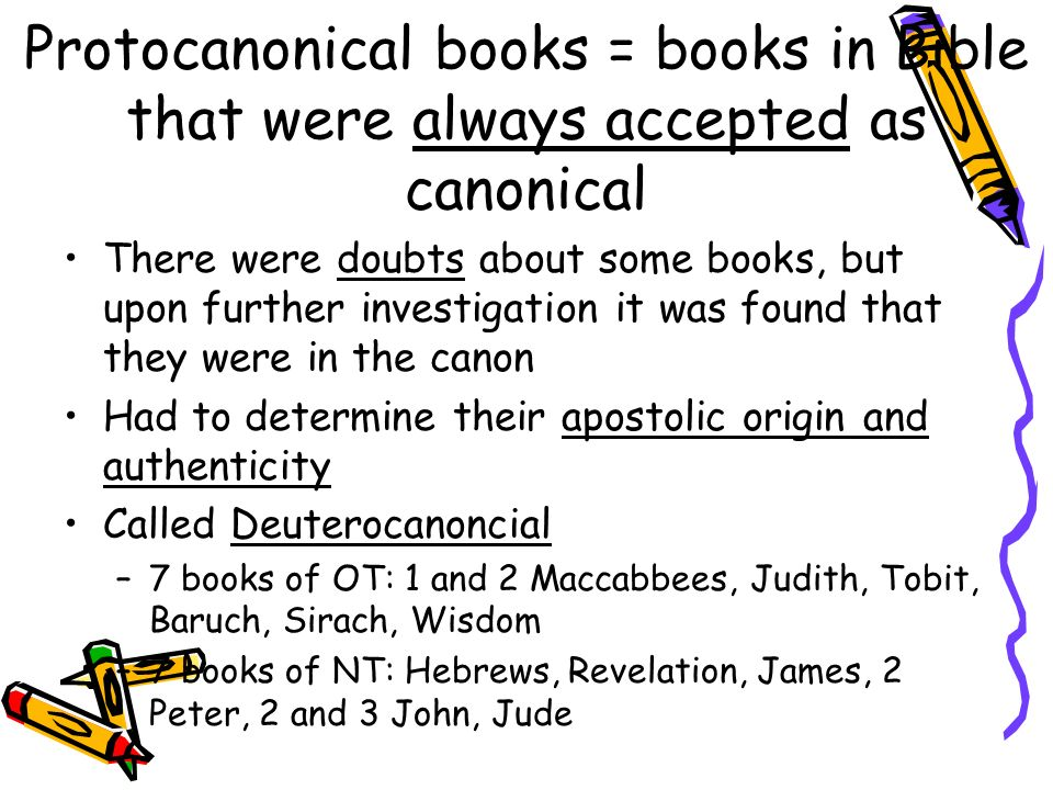 Protocanonical books = books in Bible that were always accepted as canonical