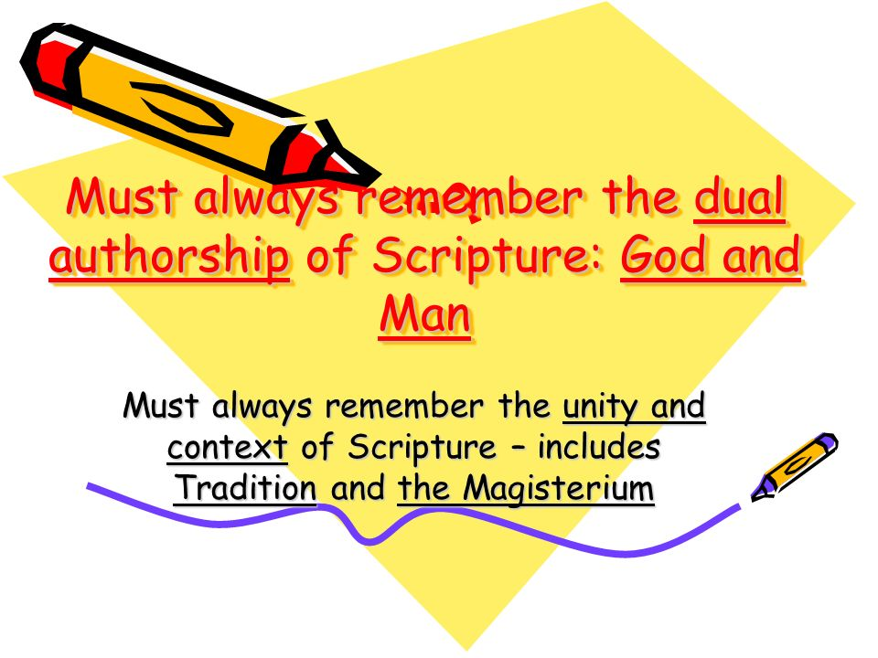 Must always remember the dual authorship of Scripture: God and Man