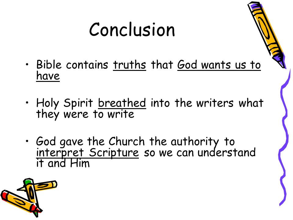 Conclusion Bible contains truths that God wants us to have
