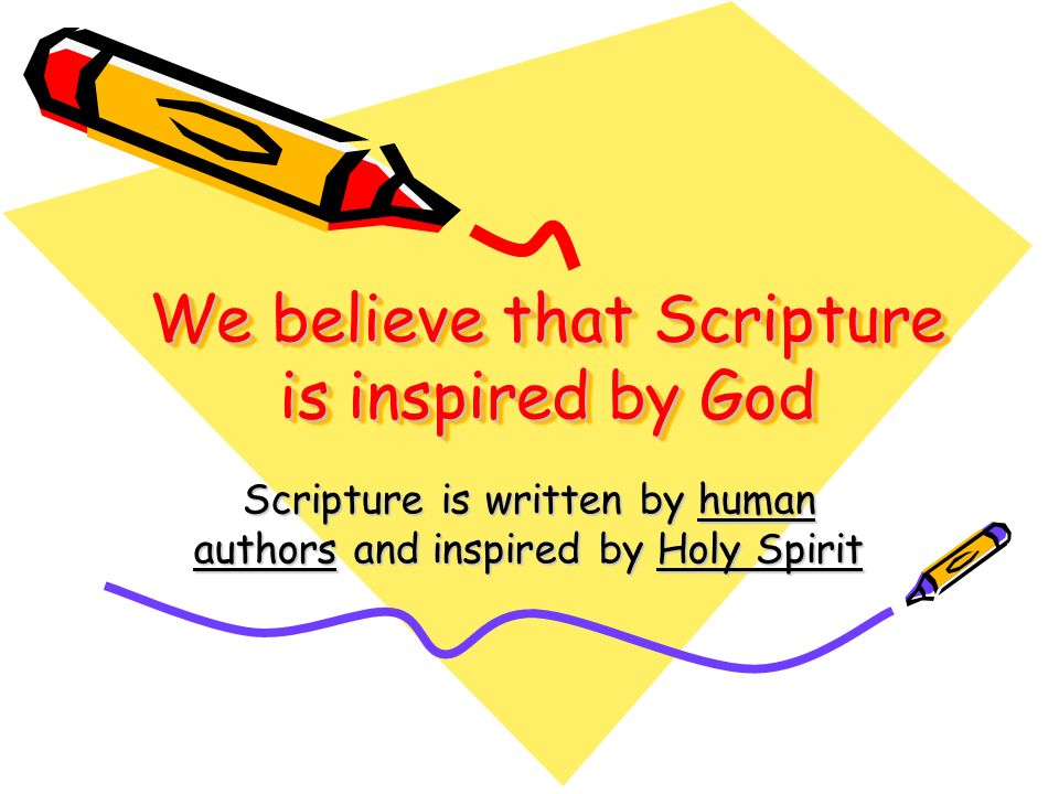 We believe that Scripture is inspired by God