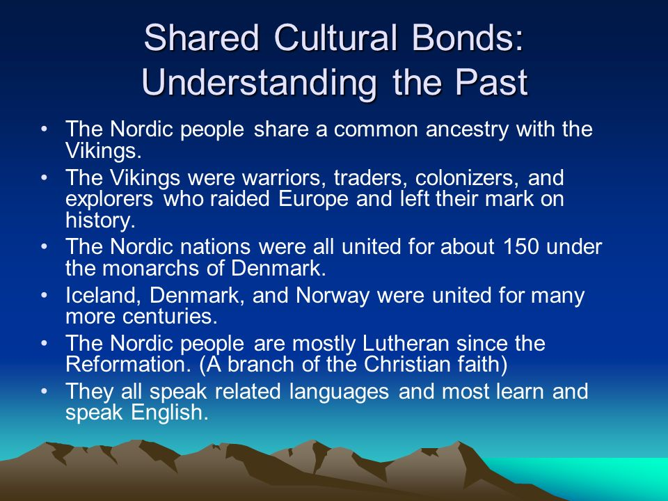 Shared Cultural Bonds: Understanding the Past
