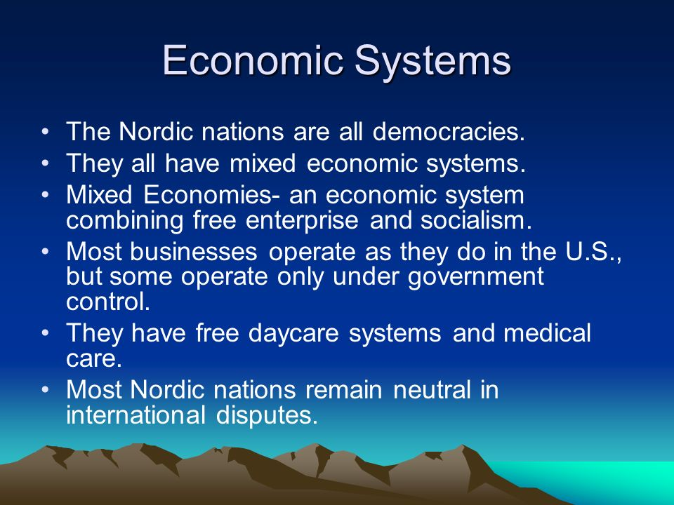 Economic Systems The Nordic nations are all democracies.