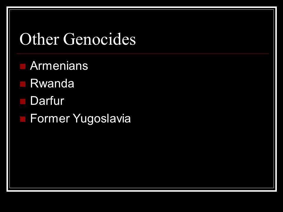 Other Genocides Armenians Rwanda Darfur Former Yugoslavia