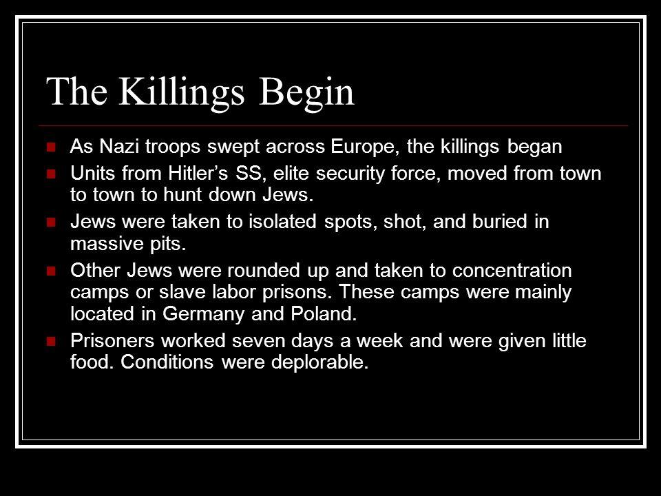 The Killings Begin As Nazi troops swept across Europe, the killings began.