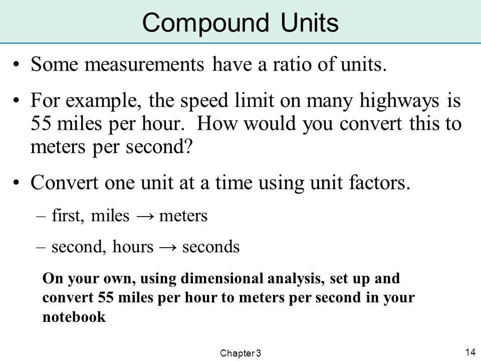Compound Units Some measurements have a ratio of units.