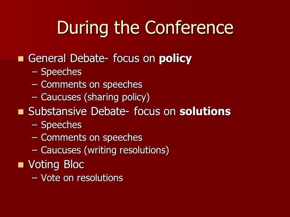 During the Conference General Debate- focus on policy