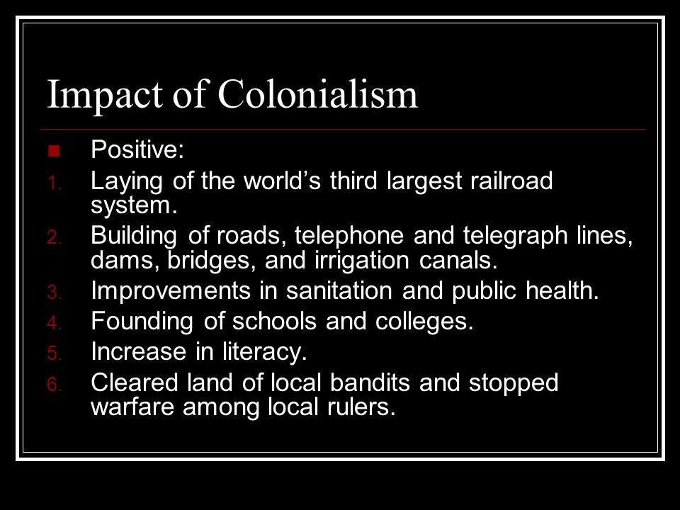 Impact of Colonialism Positive: