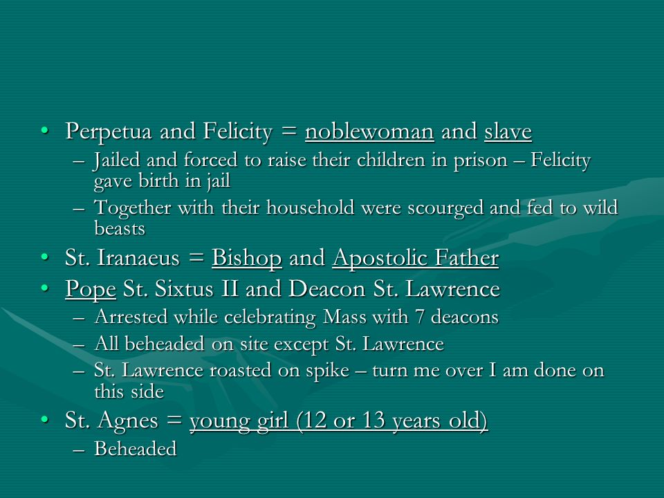 Perpetua and Felicity = noblewoman and slave