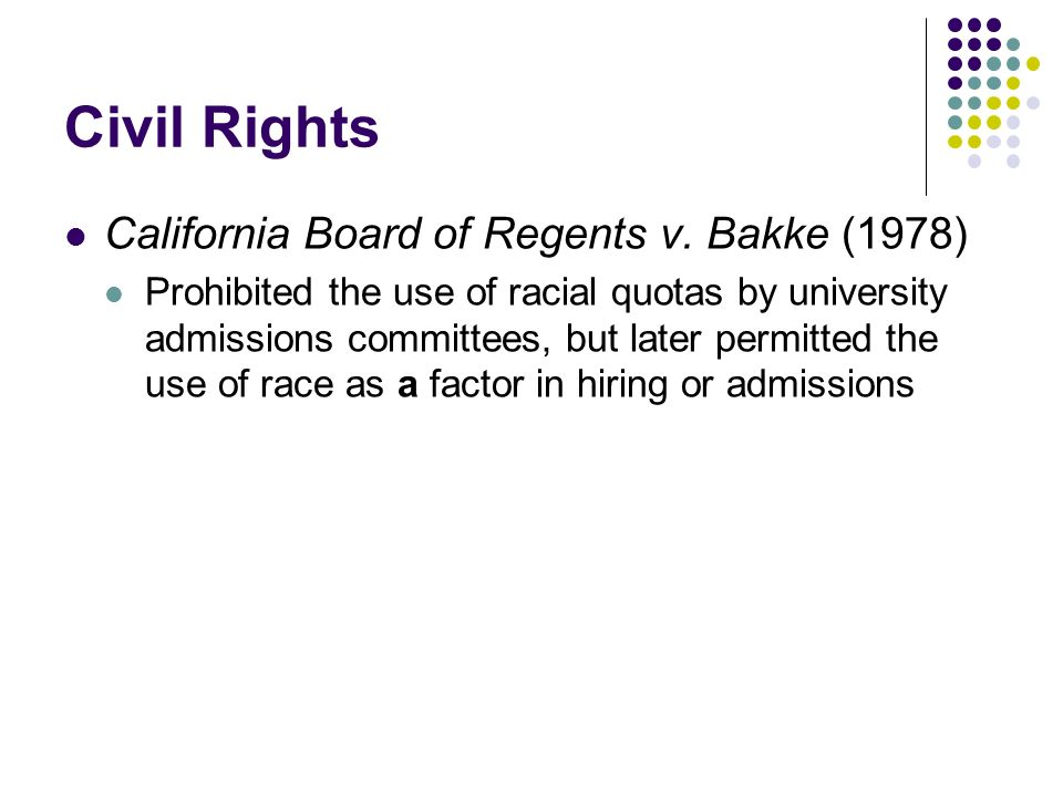 Civil Rights California Board of Regents v. Bakke (1978)