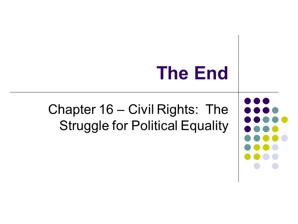Chapter 16 – Civil Rights: The Struggle for Political Equality