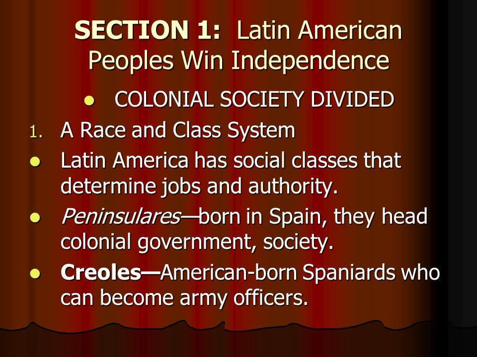SECTION 1: Latin American Peoples Win Independence