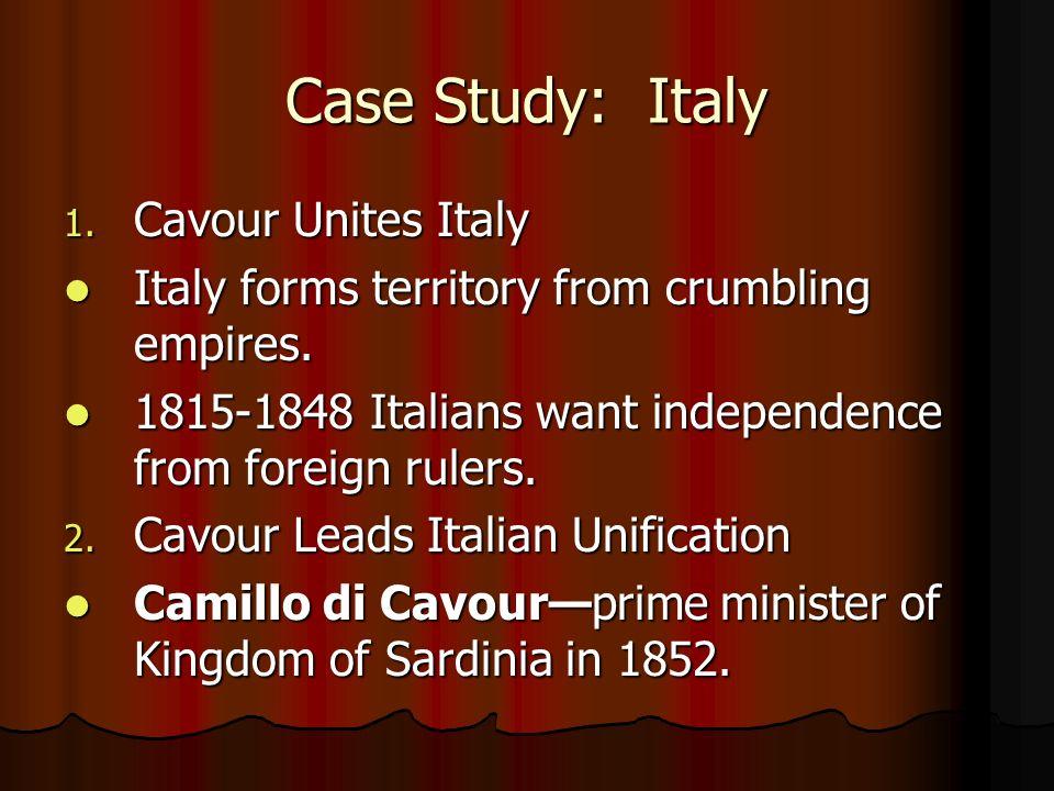 Case Study: Italy Cavour Unites Italy