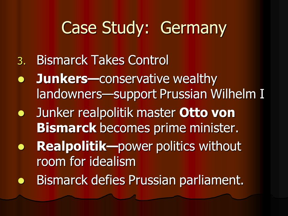 Case Study: Germany Bismarck Takes Control
