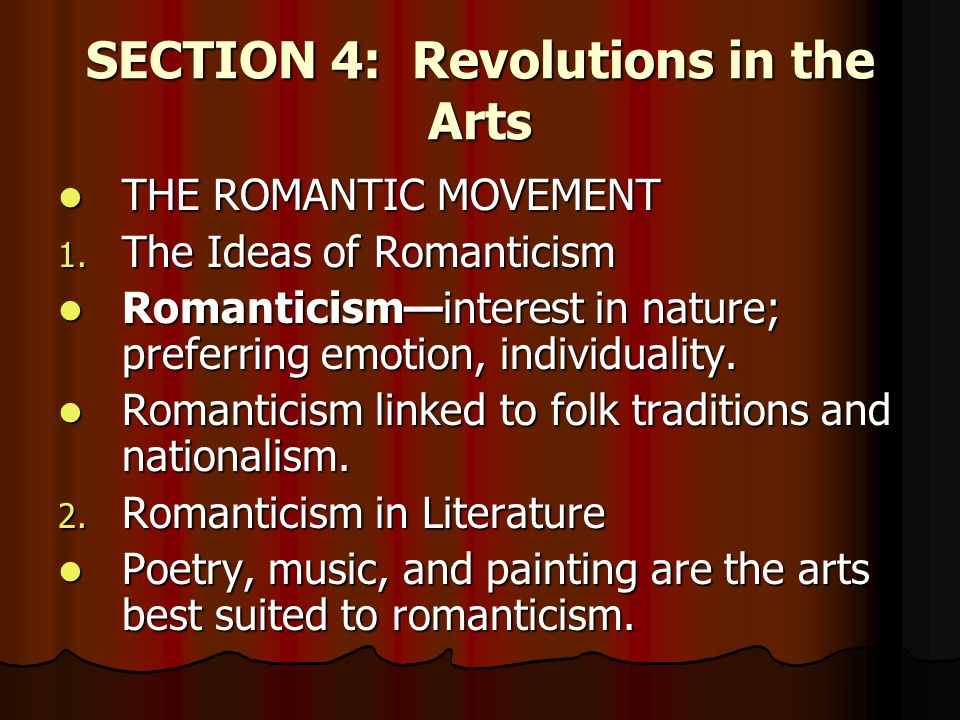 SECTION 4: Revolutions in the Arts