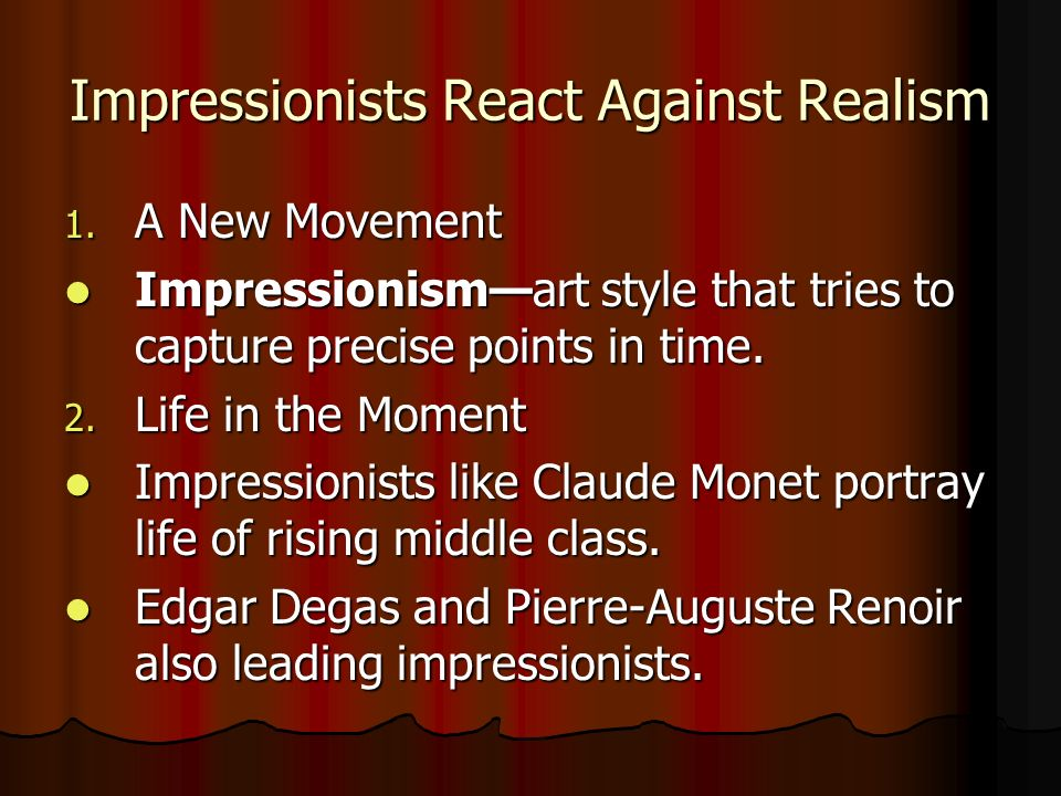 Impressionists React Against Realism