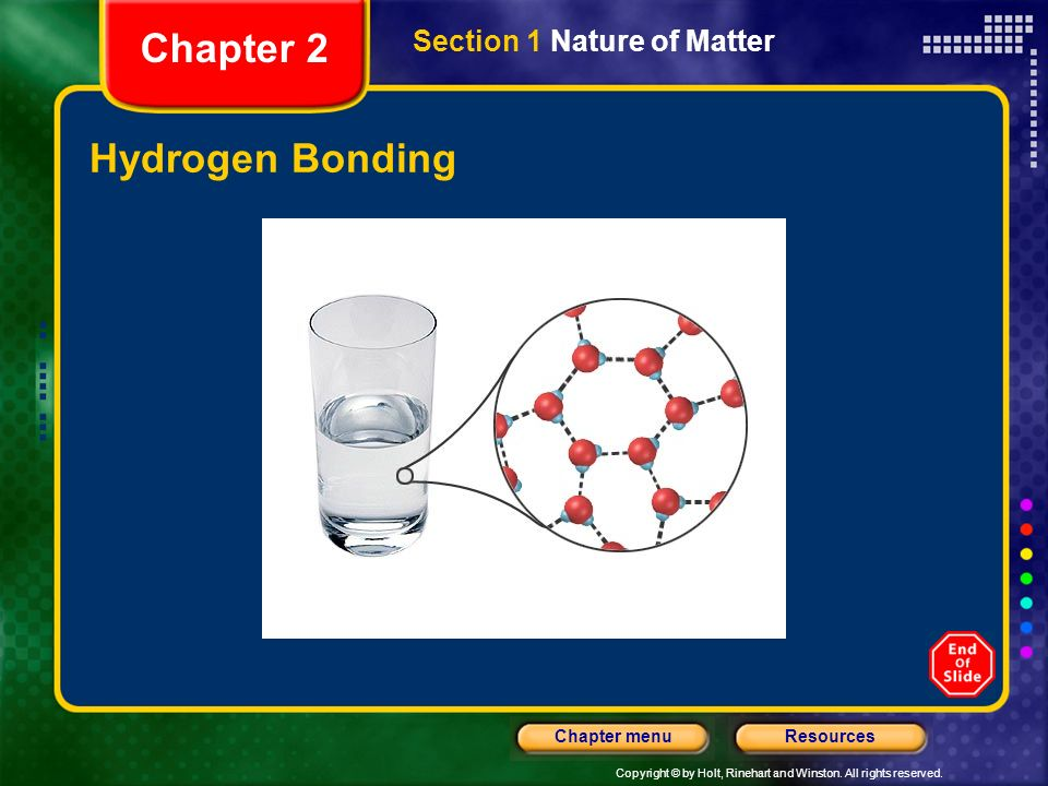 Chapter 2 Section 1 Nature of Matter Hydrogen Bonding