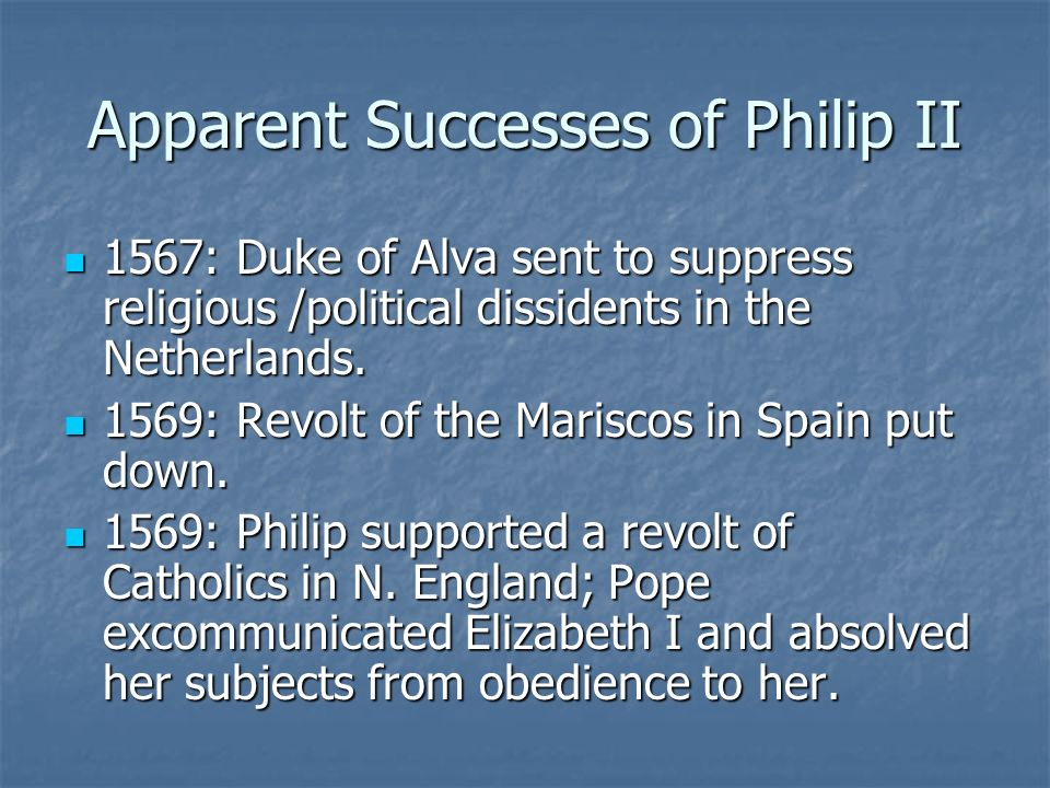 Apparent Successes of Philip II