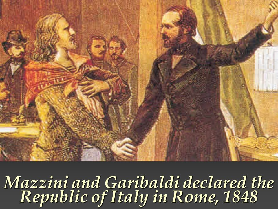 Mazzini and Garibaldi declared the Republic of Italy in Rome, 1848