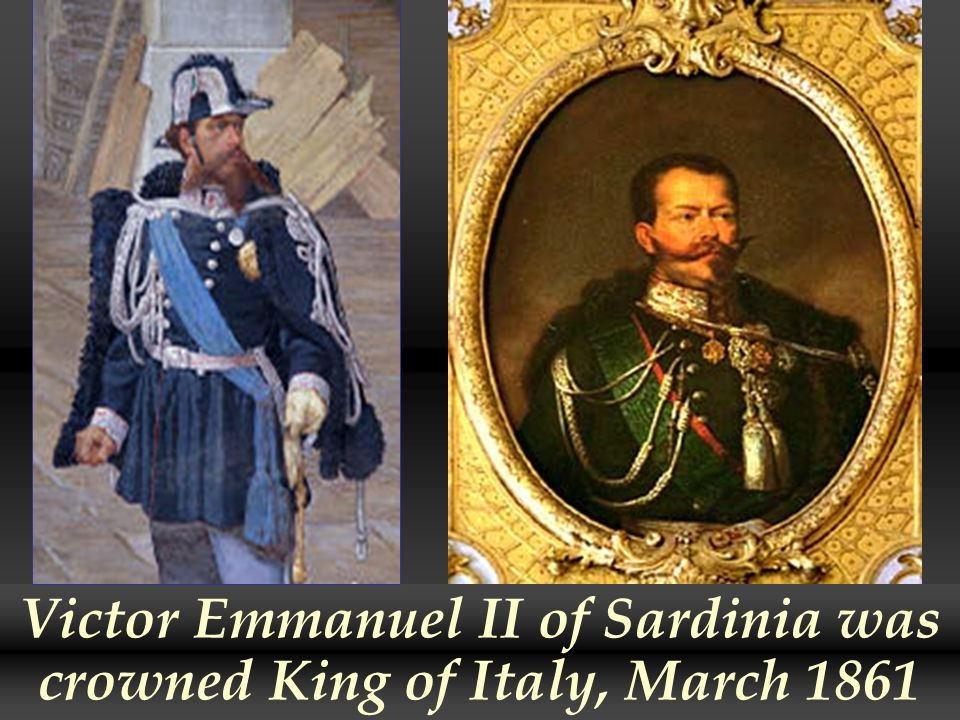 Victor Emmanuel II of Sardinia was crowned King of Italy, March 1861