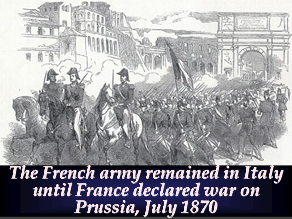 The French army remained in Italy until France declared war on Prussia, July 1870