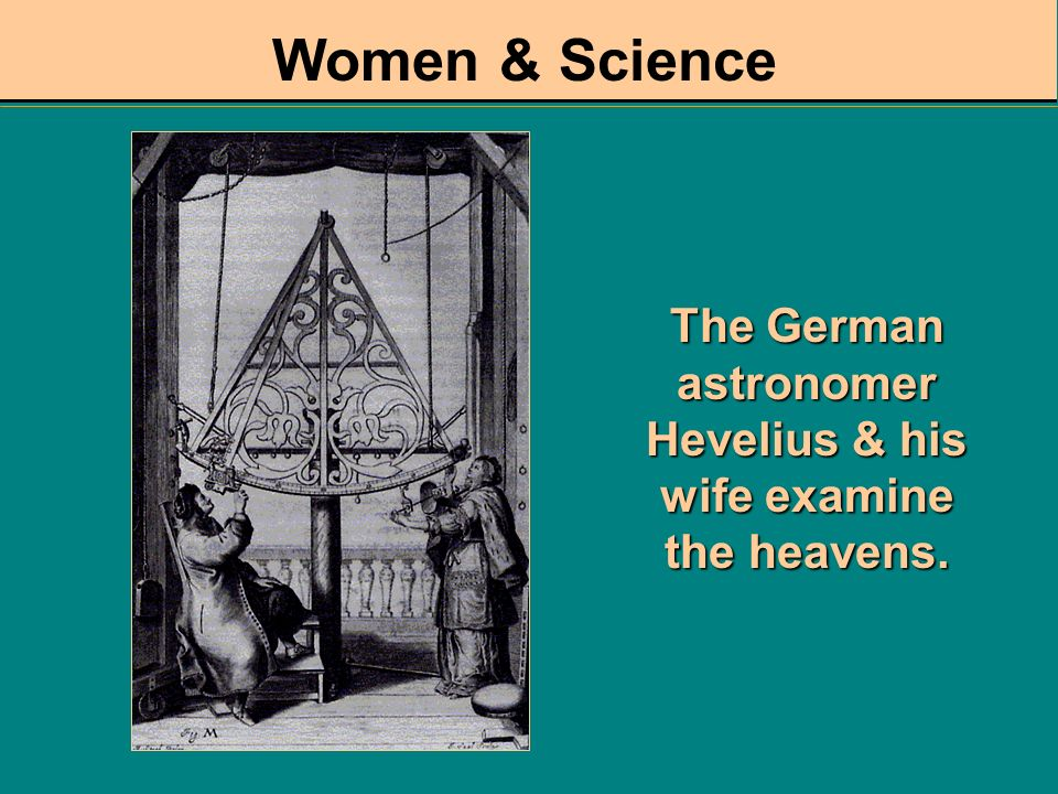 The German astronomer Hevelius & his wife examine the heavens.
